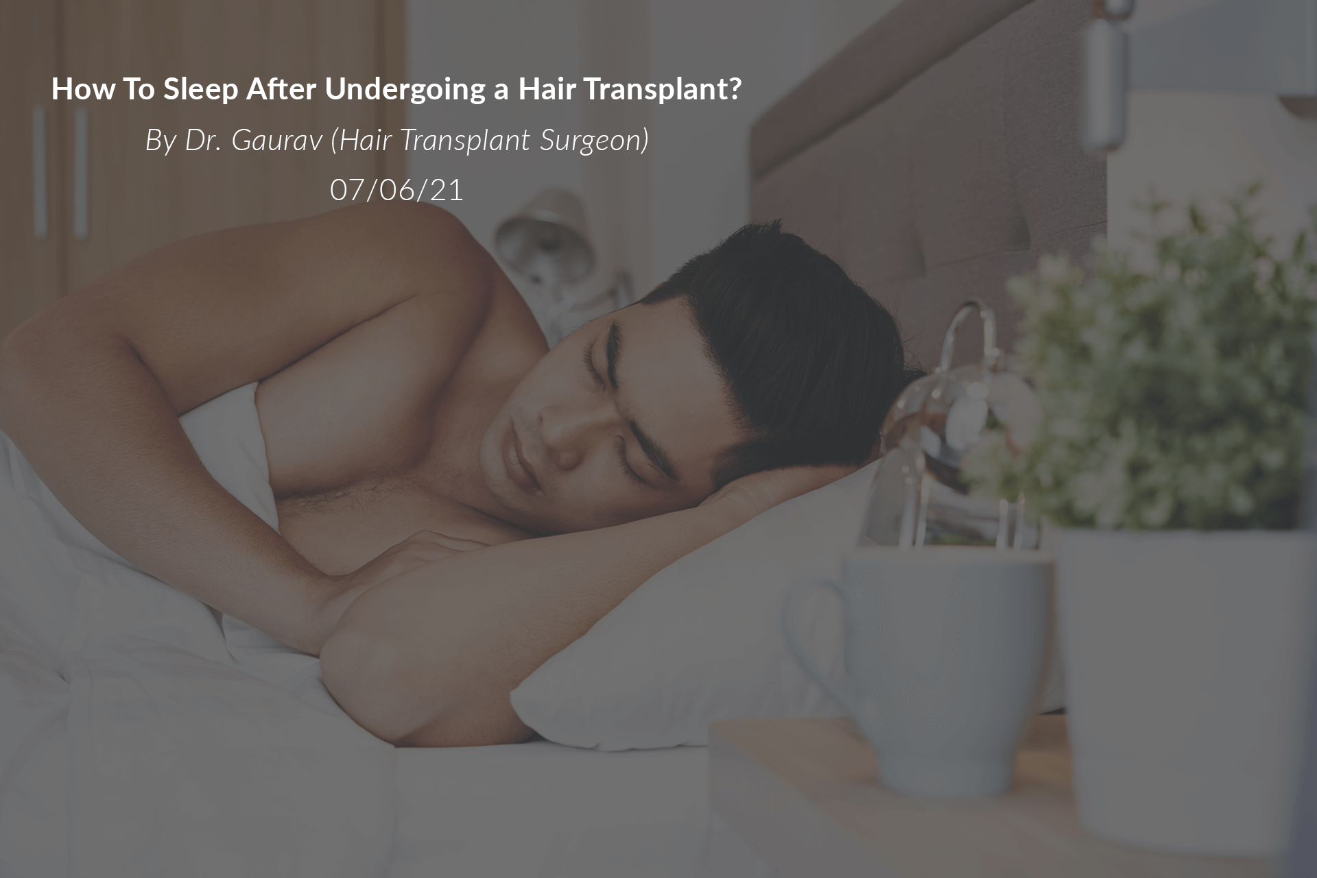 How To Sleep After Undergoing a Hair Transplant?