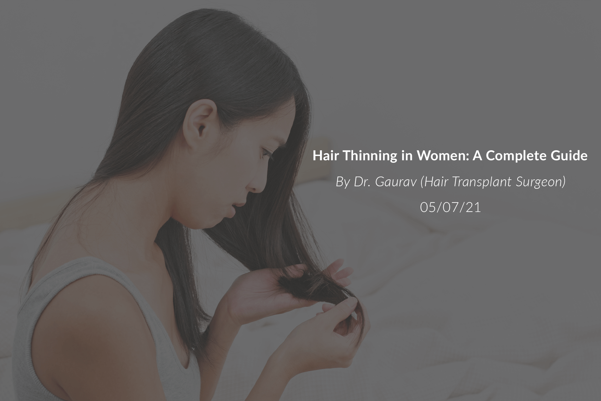 Hair Thinning In Women: A Complete Guide