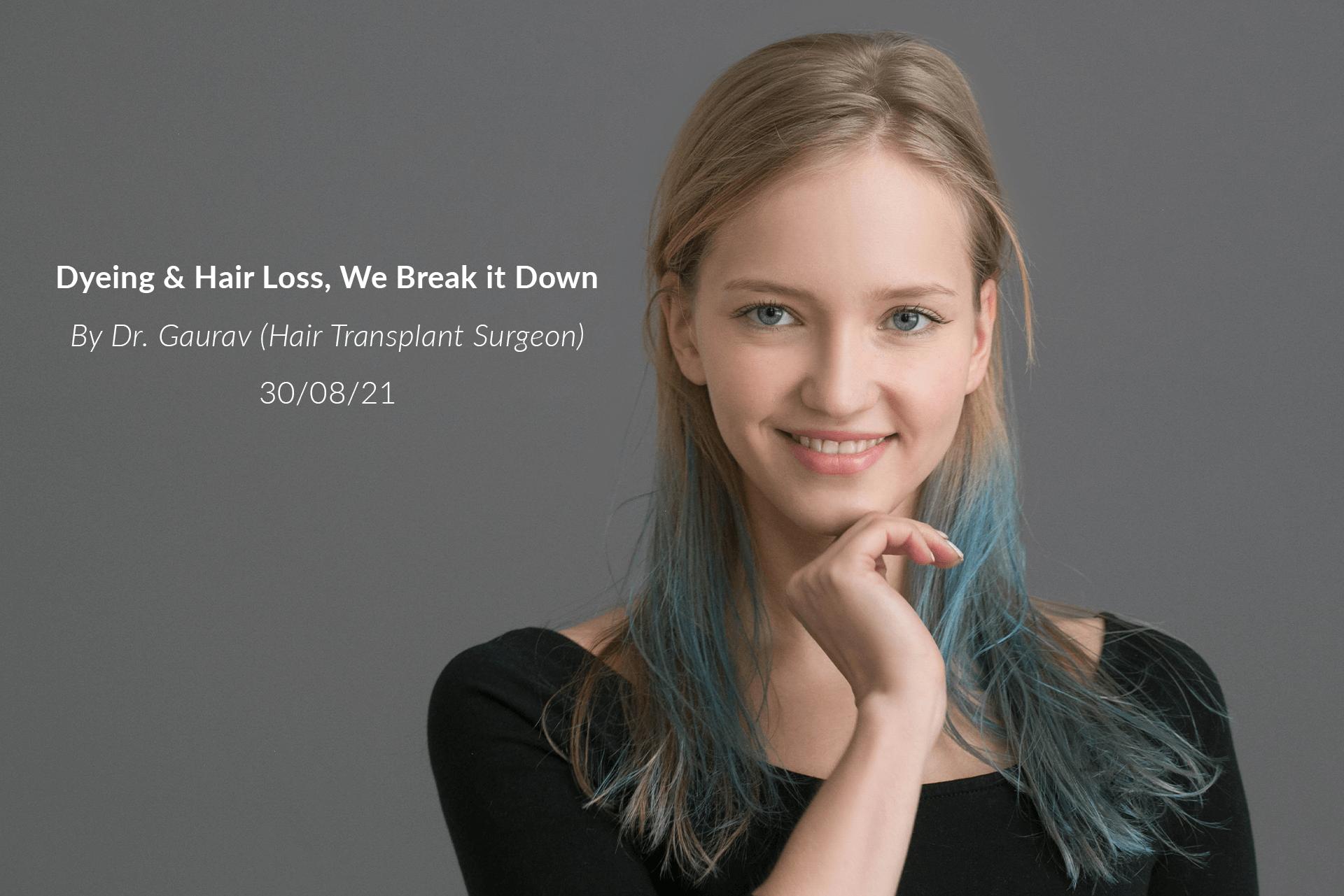 Dyeing & Hair Loss, We Break it Down