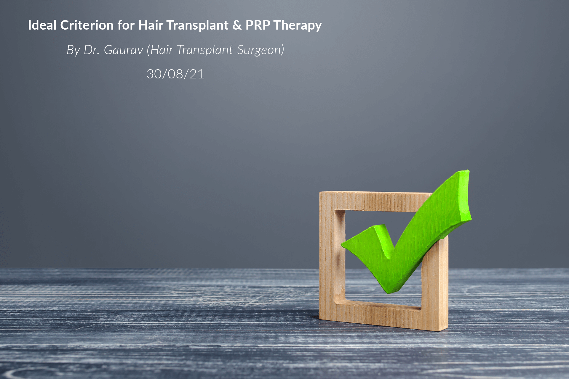 Ideal Criterion for Hair Transplant & PRP Therapy