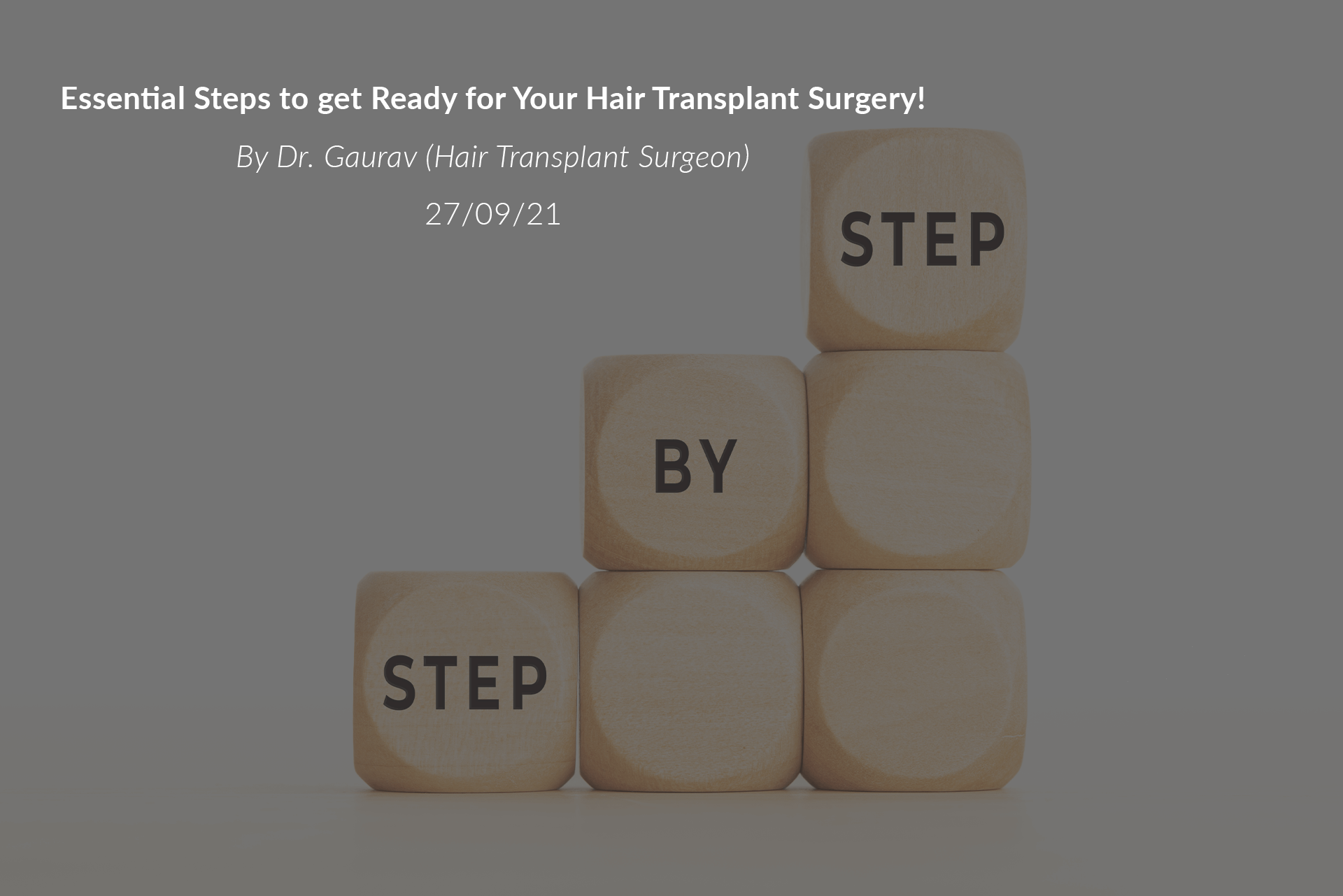 Essential Steps to get Ready for Your Hair Transplant Surgery!